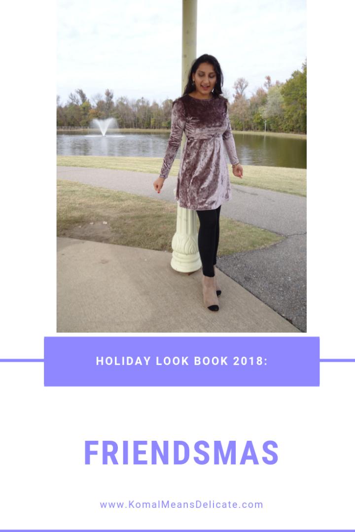 Holiday Look Book 2018:Friendsmas